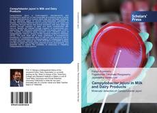 Bookcover of Campylobacter jejuni in Milk and Dairy Products