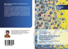 Bookcover of Main Delivery Systems for Enhancing In vivo Bioavailability