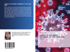 Bookcover of COVID-19 THE GREAT EPIDEMIC OF THE YEAR 2020