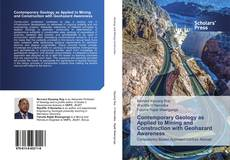 Copertina di Contemporary Geology as Applied to Mining and Construction with Geohazard Awareness
