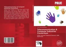 Borítókép a  Telecommunication & Computer Industries Consortium - hoz