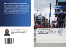 Bookcover of Public transport infrastructure development