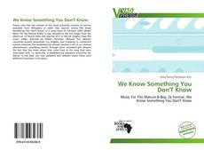Bookcover of We Know Something You Don'T Know
