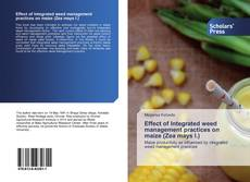 Bookcover of Effect of Integrated weed management practices on maize (Zea mays l.)