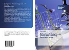 Couverture de Collection of study in crop genetic and breeding barley and wheat