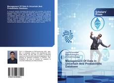 Bookcover of Management Of Data In Uncertain And Probabilistic Database