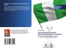 The Secret of President Muhammadu Buhari of Nigeria kitap kapağı