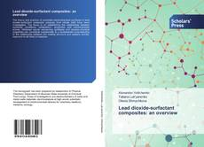 Couverture de Lead dioxide-surfactant composites: an overview