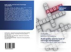 Bookcover of Audit quality and the level of earnings manipulation: