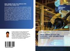 Bookcover of HEAT SWAP STUDY ON VARIOUS PIPE GEOMETRIES USING CFD