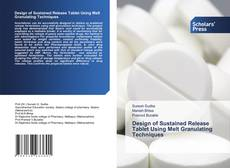 Buchcover von Design of Sustained Release Tablet Using Melt Granulating Techniques