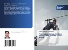 Capa do livro de Knowledge management and its impact on hospital service status