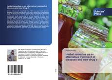 Bookcover of Herbal remedies as an alternative treatment of diseases and new drug d