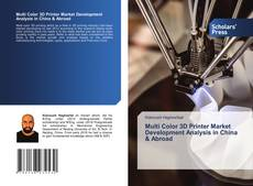 Bookcover of Multi Color 3D Printer Market Development Analysis in China & Abroad