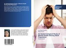 Couverture de An Epidemiological Study of Mental Health Among Adult Population