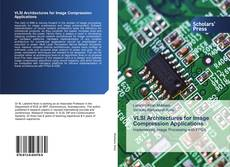 Bookcover of VLSI Architectures for Image Compression Applications