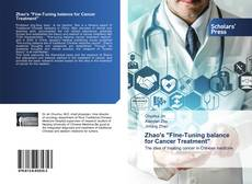 "Bookcover of Zhao's ""Fine-Tuning balance for Cancer Treatment"""