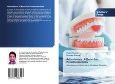 Copertina di Articulators: A Boon for Prosthodontists