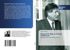 Bookcover of Edward W. Said as Critical Intellectual