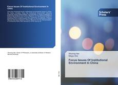 Capa do livro de Focus Issues Of Institutional Environment In China