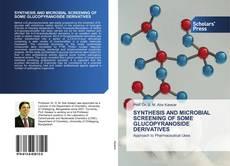 Capa do livro de SYNTHESIS AND MICROBIAL SCREENING OF SOME GLUCOPYRANOSIDE DERIVATIVES