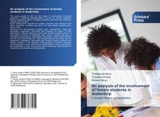 Bookcover of An analysis of the involvement of female students in leadership