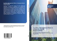Bookcover of Facilities Management Role in Corporate Social Responsibility