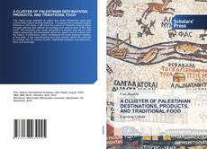 Capa do livro de A CLUSTER OF PALESTINIAN DESTINATIONS, PRODUCTS, AND TRADITIONAL FOOD