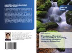 Bookcover of Progress and Research Advancements of Accounting, Accounting Information Systems, and Auditing