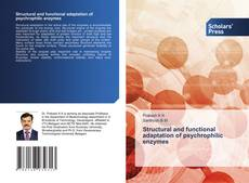 Bookcover of Structural and functional adaptation of psychrophilic enzymes