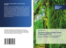 Bookcover of The Role of Non-timber Forest Products (NTFPs)