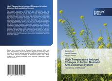 Capa do livro de High Temperature Induced Changes in Indian Mustard Anti-oxidative System