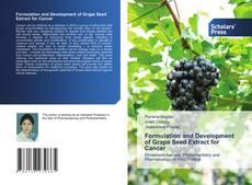 Borítókép a  Formulation and Development of Grape Seed Extract for Cancer - hoz