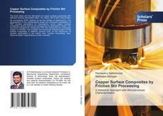Buchcover von Copper Surface Composites by Friction Stir Processing