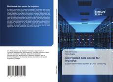 Bookcover of Distributed data center for logistics
