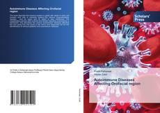 Bookcover of Autoimmune Diseases Affecting Orofacial region