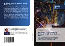 Buchcover von An Insight to Friction Stir Welding of AISI 316L Stainless Steel