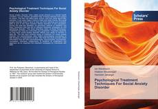 Bookcover of Psychological Treatment Techniques For Social Anxiety Disorder