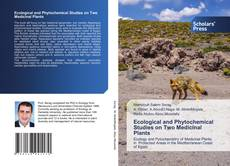 Bookcover of Ecological and Phytochemical Studies on Two Medicinal Plants