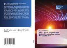 Portada del libro de Skin Colour Segmentation Using Bivariate Pearsonian Mixture Models