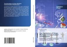 Buchcover von The Revolution of Green Wireless Communication Infrastructure