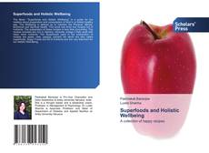 Bookcover of Superfoods and Holistic Wellbeing