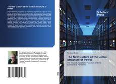 Bookcover of The New Culture of the Global Structure of Power