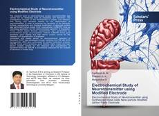 Bookcover of Electrochemical Study of Neurotransmitter using Modified Electrode
