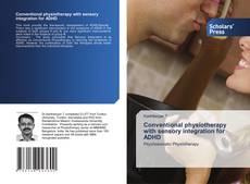 Bookcover of Conventional physiotherapy with sensory integration for ADHD