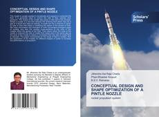 Bookcover of CONCEPTUAL DESIGN AND SHAPE OPTIMIZATION OF A PINTLE NOZZLE