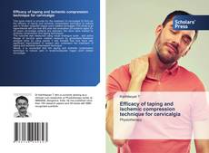 Bookcover of Efficacy of taping and ischemic compression technique for cervicalgia