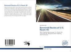 Bookcover of Bannered Routes of U.S. Route 40