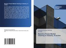Bookcover of Reactive Power Market Clearing in Industry, A review