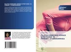 Buchcover von PILATES EXERCISES VERSUS STRETCHING IN PRIMARY DYSMENORRHEA